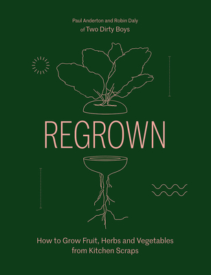 Regrown: How to Grow a Garden on Your Windowsill Cover Image