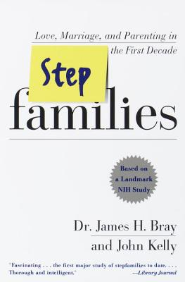 Stepfamilies: Love, Marriage, and Parenting in the First Decade Cover Image