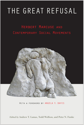 The Great Refusal: Herbert Marcuse and Contemporary Social Movements Cover Image