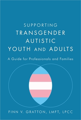 Supporting Transgender Autistic Youth and Adults: A Guide for Professionals and Families Cover Image