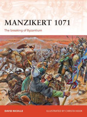 Manzikert 1071: The Breaking of Byzantium Cover Image