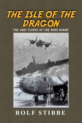 The Isle of the Dragon: The Last Flight of the Bugs Bunny Cover Image