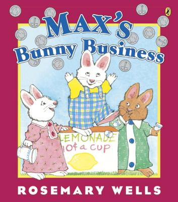Max's Bunny Business (Max and Ruby) Cover Image