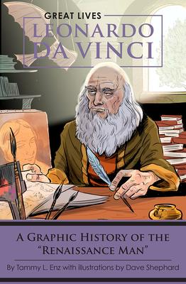 Leonardo Da Vinci: A Graphic History of the