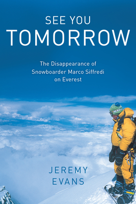 See You Tomorrow: The Disappearance of Snowboarder Marco Siffredi on Everest Cover Image