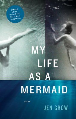 My Life as a Mermaid, and Other Stories Cover