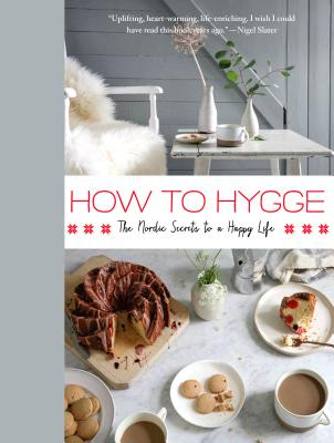How to Hygge: The Nordic Secrets to a Happy Life Cover Image