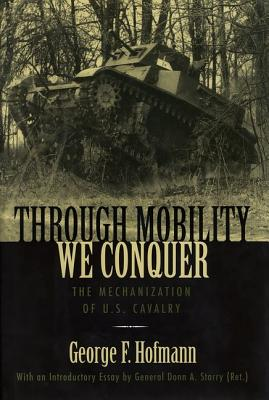 Through Mobility We Conquer: The Mechanization of U.S. Cavalry Cover Image