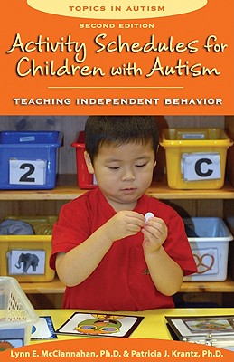 Activity Schedules for Children with Autism: Teaching Independent Behavior (Topics in Autism) Cover Image