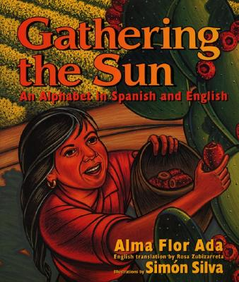 Gathering the Sun An Alphabet in Spanish and English Hardcover