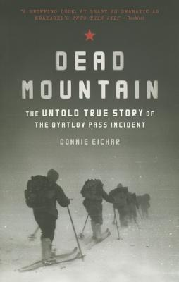 Dead Mountain: The Untold True Story of the Dyatlov Pass Incident (Historical Nonfiction Bestseller, True Story Book of Survival) Cover Image