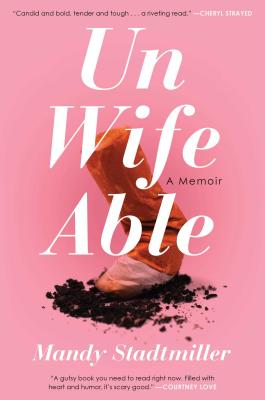 Unwifeable: A Memoir Cover Image