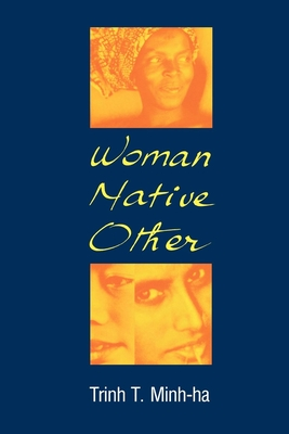 Woman, Native, Other: Writing Postcoloniality and Feminism Cover Image