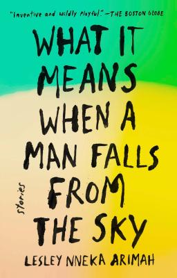 What It Means When a Man Falls from the Sky: Stories Cover Image