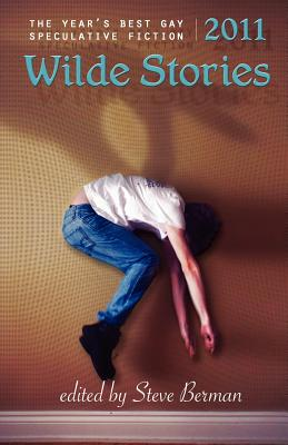 Wilde Stories 2011: The Year's Best Gay Speculative Fiction (Wilde Stories: Year's Best Gay Speculative Fiction) Cover Image