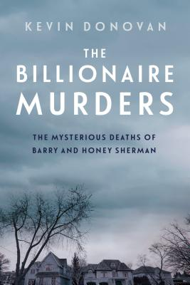 The Billionaire Murders: The Mysterious Deaths of Barry and Honey Sherman Cover Image
