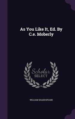 As You Like It, Ed. by C.E. Moberly Cover Image