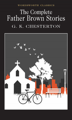 The Complete Father Brown Stories Cover Image
