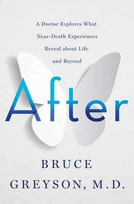 After: A Doctor Explores What Near-Death Experiences Reveal about Life and Beyond Cover Image