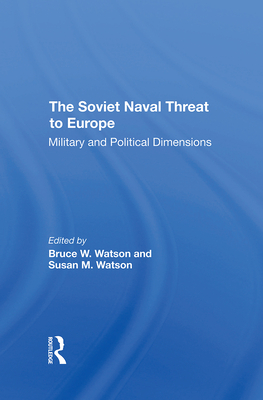 The Soviet Naval Threat to Europe: Military and Political Dimensions Cover Image