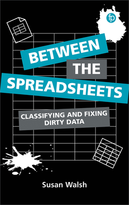 Between the Spreadsheets: Classifying and Fixing Dirty Data Cover Image