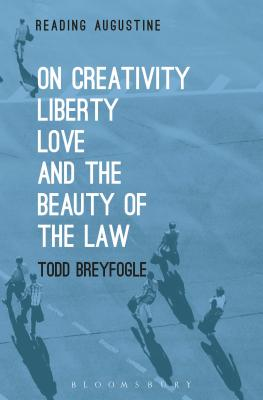 On Creativity, Liberty, Love and the Beauty of the Law (Reading Augustine) Cover Image