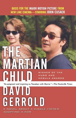 The Martian Child: A Novel About A Single Father Adopting A Son Cover Image