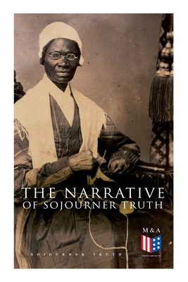 The Narrative of Sojourner Truth: Including Her Speech Ain't I a Woman? Cover Image