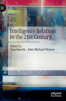 Intelligence Relations in the 21st Century Cover Image