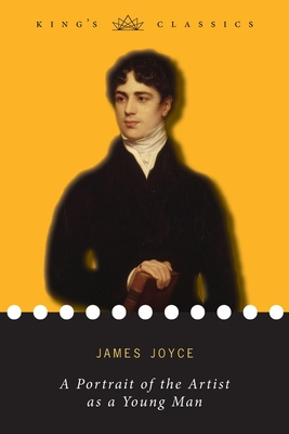 A Portrait of the Artist as a Young Man (King's Classics) Cover Image