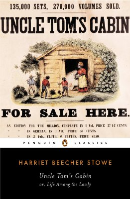 Uncle Tom's Cabin: Or, Life Among the Lowly (Penguin American Library) Cover Image