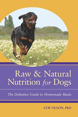 Raw & Natural Nutrition for Dogs: The Definitive Guide to Homemade Meals Cover Image