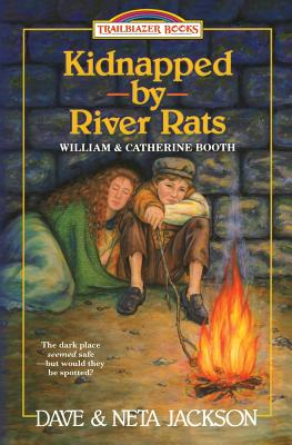 Kidnapped by River rats: Introducing William and Catherine Booth Cover Image