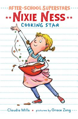 Nixie Ness: Cooking Star (After-School Superstars #1) Cover Image