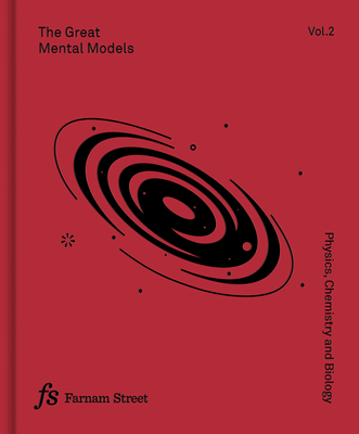 The Great Mental Models Volume 2: Physics, Chemistry and Biology Cover Image