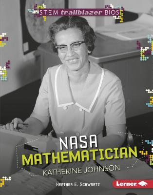 NASA Mathematician Katherine Johnson (Stem Trailblazer Bios) Cover Image