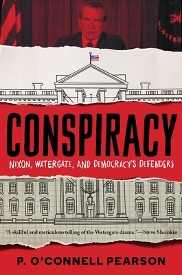 Conspiracy: Nixon, Watergate, and Democracy's Defenders Cover Image