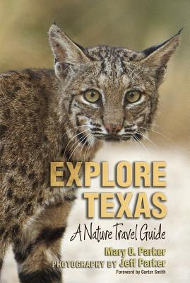 Explore Texas: A Nature Travel Guide (Myrna and David K. Langford Books on Working Lands) Cover Image