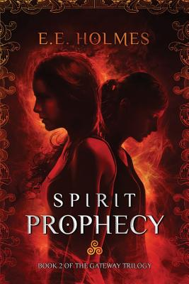 Spirit Prophecy: Book 2 of The Gateway Trilogy Cover Image