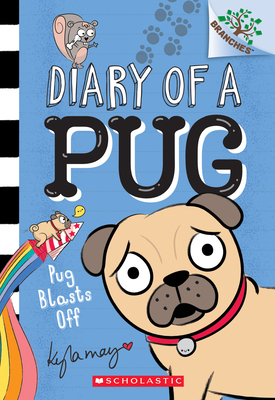 Pug Blasts Off: A Branches Book (Diary of a Pug #1) Cover Image
