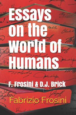 Essays on the World of Humans: F. Frosini & D.J. Brick Cover Image