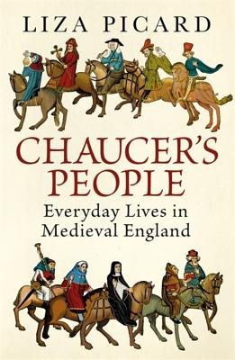 Chaucer's People: Everyday Lives in Medieval England Cover Image