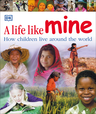 A Life Like Mine: How Children Live Around the World Cover Image