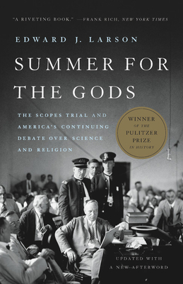 Summer for the Gods: The Scopes Trial and America's Continuing Debate Over Science and Religion Cover Image