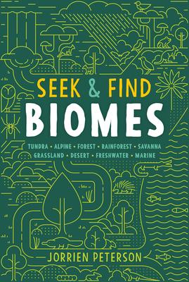 Seek & Find Biomes: Tundra, Alpine, Forest, Rainforest, Savanna, Grassland, Desert, Freshwater & Marine Cover Image