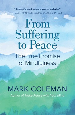 From Suffering to Peace: The True Promise of Mindfulness Cover Image
