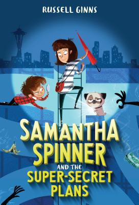Samantha Spinner and the Super-Secret Plans Cover Image