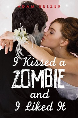 I Kissed a Zombie, and I Liked It Cover