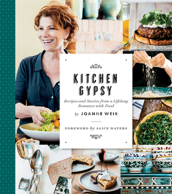 Kitchen Gypsy: Recipes and Stories from a Lifelong Romance with Food (Sunset) Cover Image