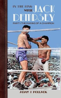 In the Ring With Jack Dempsey - Part I: The Making of a Champion Cover Image